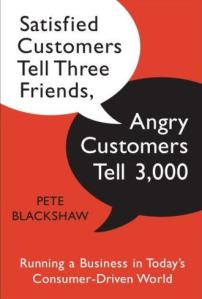 Satified Customers Tell 3 Friends - Angry Customers Tell 3,000
